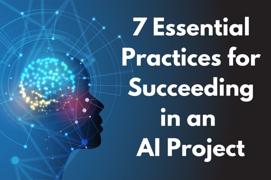 7 essential practices for succeeding in an AI project - Source: Omdena