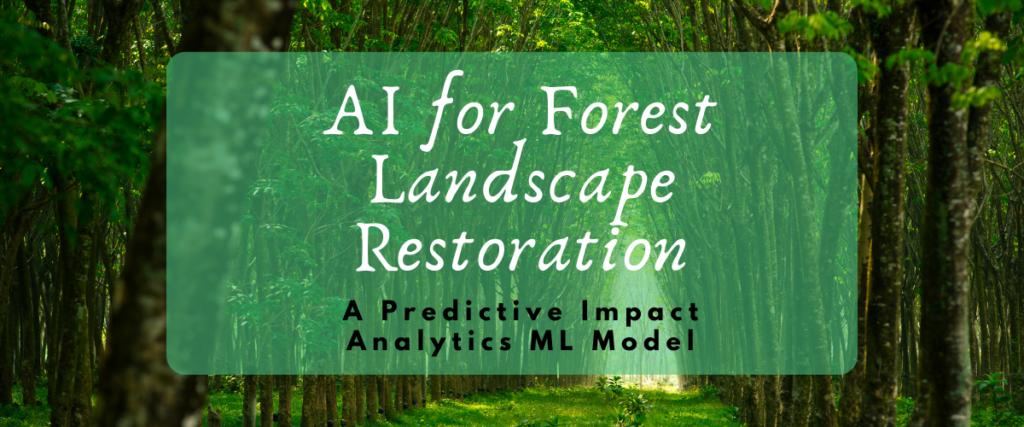 AI for forest landscape restoration - Source: Omdena